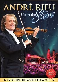 Cover André Rieu - Under The Stars - Live In Maastricht V [DVD]